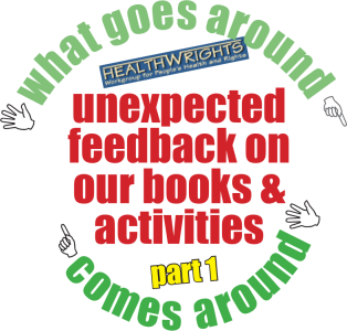 what goes around comes around - unexpected feedback on our books and activities - part 1