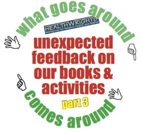 What goes around comes around - unexpected feedback on our books and activities - part 3